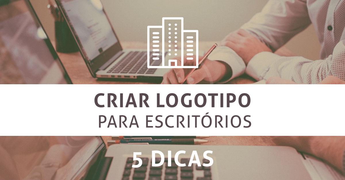 Criar Logotipo para Escritório: 5 dicas para criar o seu
