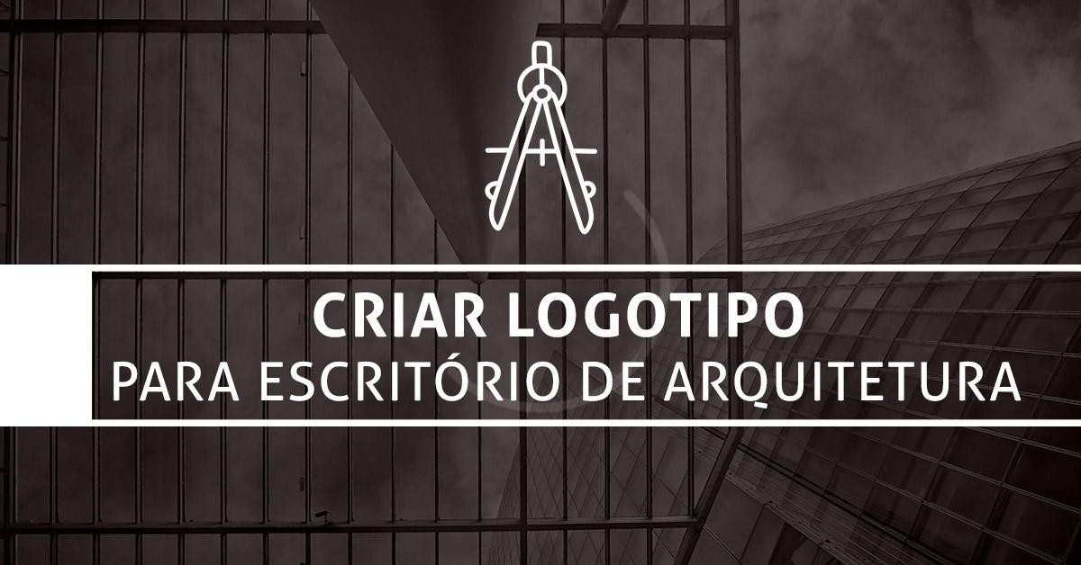 Criar Logotipo para Escritório de Arquitetura